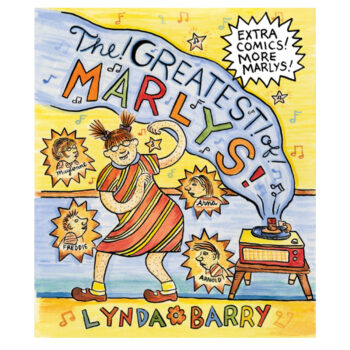 Greatest Of Marlys By Lynda Barry