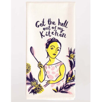 Get The Hell Out Of My Kitchen – Dish Towel