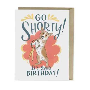 Go Shorty! It's Your Birthday! – Card