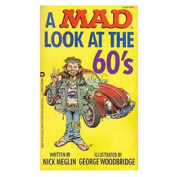 A MAD Look At The 60's By Nick Meglin