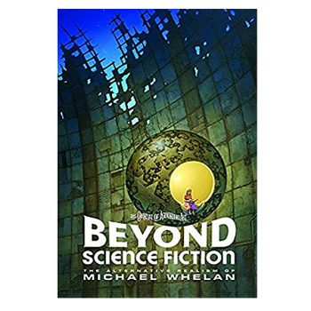 Beyond Science Fiction: The Art Of Michael Whelan